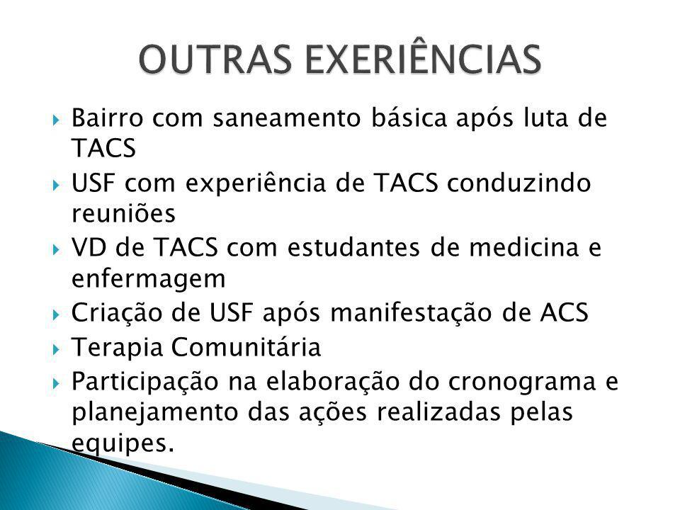 OUTRAS EXERIÊNCIAS Bairro com saneamento básica após luta de TACS