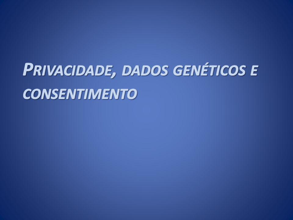 Privacidade, dados genéticos e consentimento