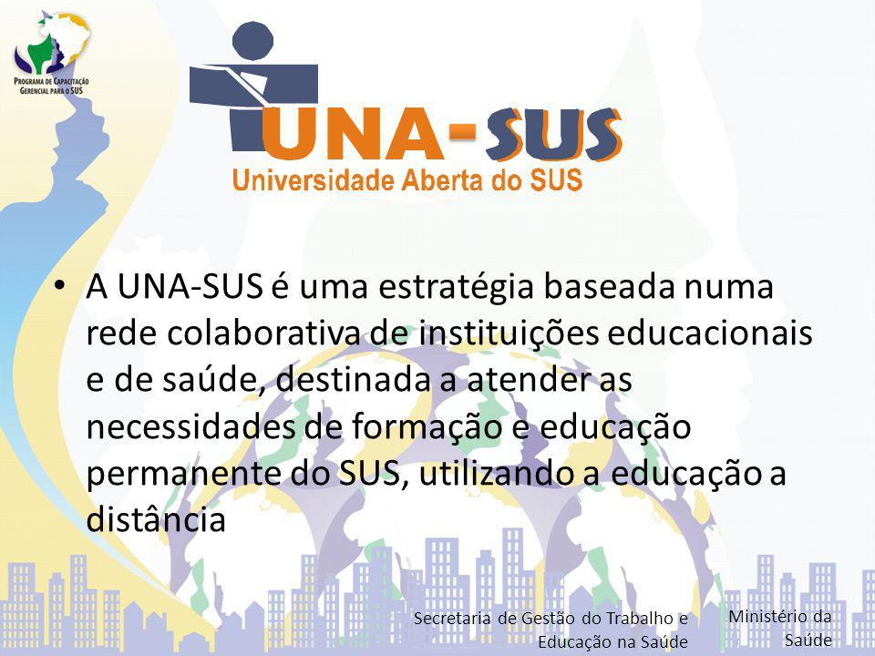 A UNA-SUS é uma estratégia baseada numa rede colaborativa de instituições educacionais e de saúde, destinada a atender as necessidades de formação e educação permanente do SUS, utilizando a educação a distância