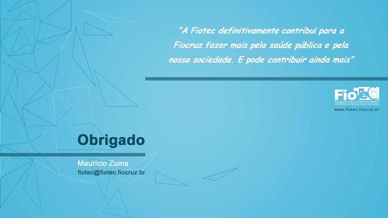 A Fiotec definitivamente contribui para a Fiocruz fazer mais pela saúde pública e pela nossa sociedade.