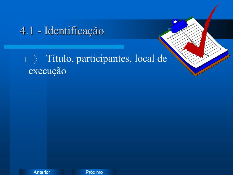 4.1 - Identificação Título, participantes, local de execução