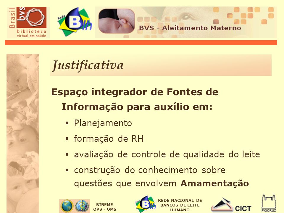Justificativa Espaço integrador de Fontes de Informação para auxílio em: Planejamento. formação de RH.