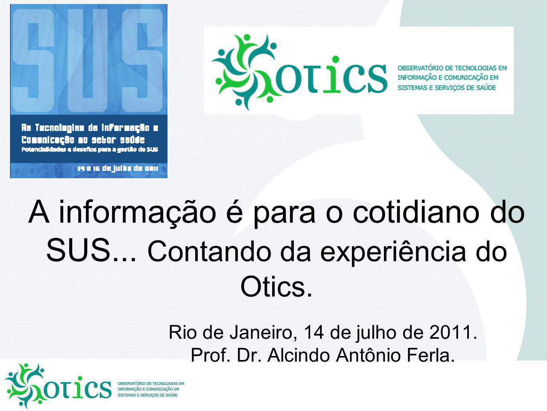 Rio de Janeiro, 14 de julho de 2011. Prof. Dr. Alcindo Antônio Ferla.