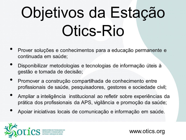 Objetivos da Estação Otics-Rio