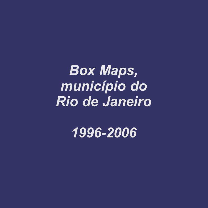 Box Maps, município do Rio de Janeiro 1996-2006