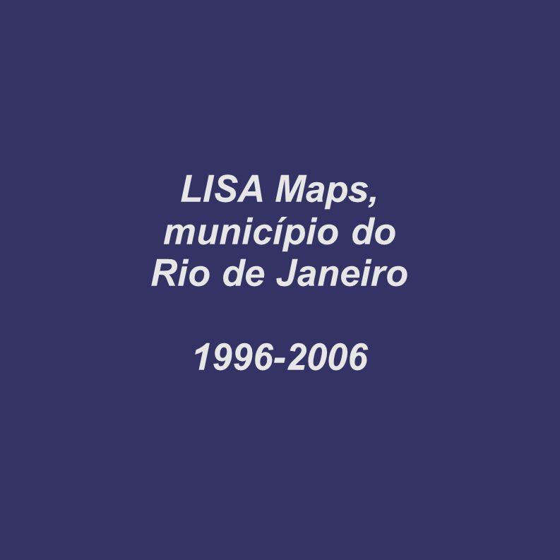 LISA Maps, município do Rio de Janeiro 1996-2006