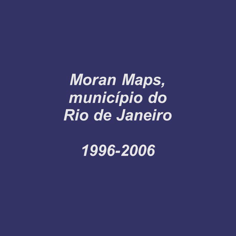 Moran Maps, município do Rio de Janeiro 1996-2006
