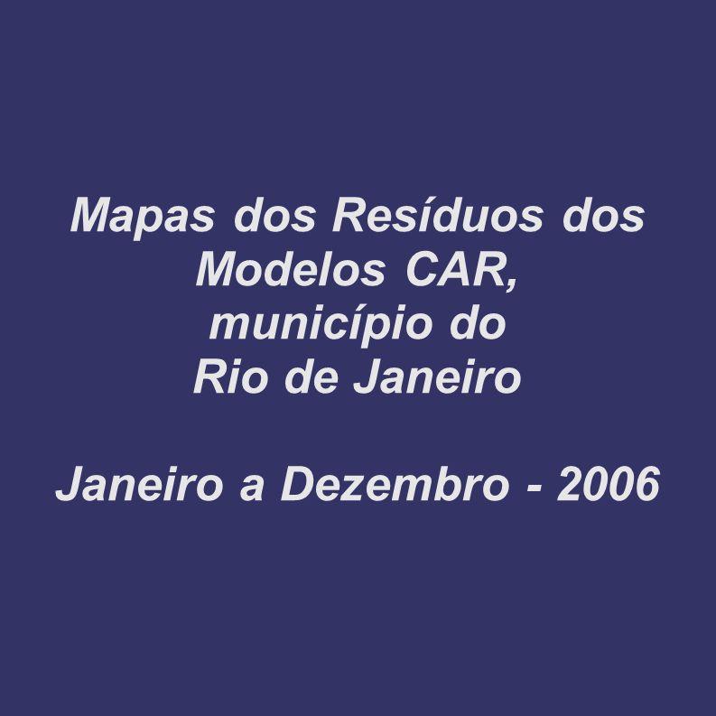 Mapas dos Resíduos dos Modelos CAR, município do Rio de Janeiro Janeiro a Dezembro - 2006