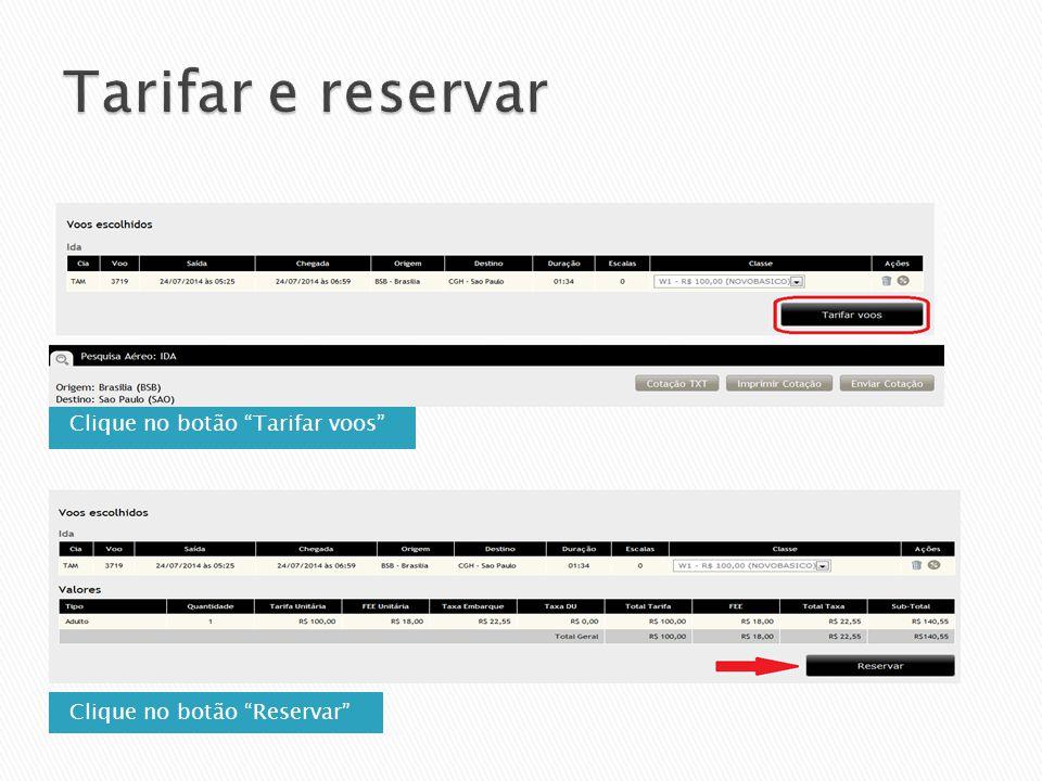 Tarifar e reservar Clique no botão Tarifar voos