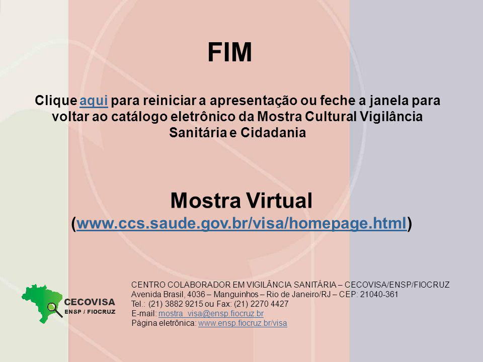 FIM Mostra Virtual (www.ccs.saude.gov.br/visa/homepage.html)
