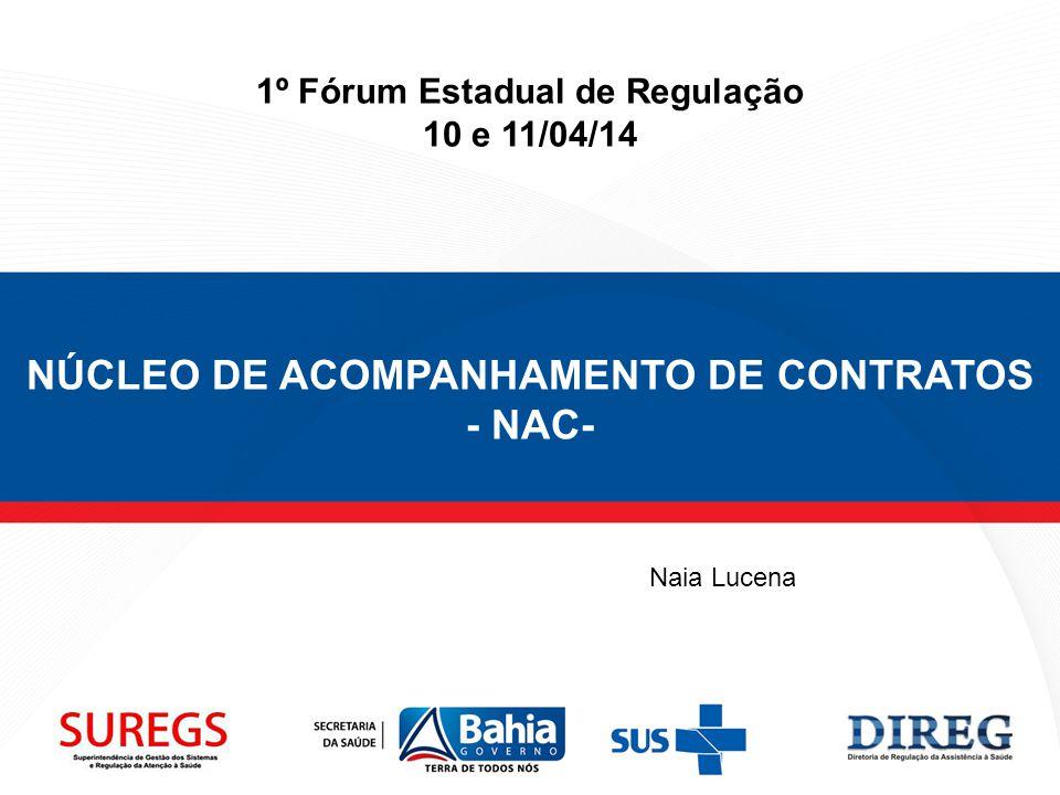 1º Fórum Estadual de Regulação NÚCLEO DE ACOMPANHAMENTO DE CONTRATOS