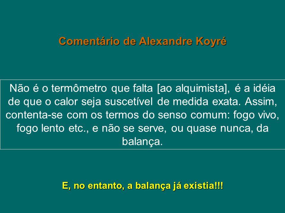 Comentário de Alexandre Koyré E, no entanto, a balança já existia!!!