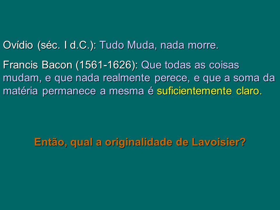 Então, qual a originalidade de Lavoisier