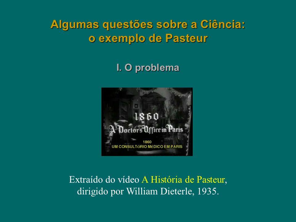 Algumas questões sobre a Ciência: o exemplo de Pasteur