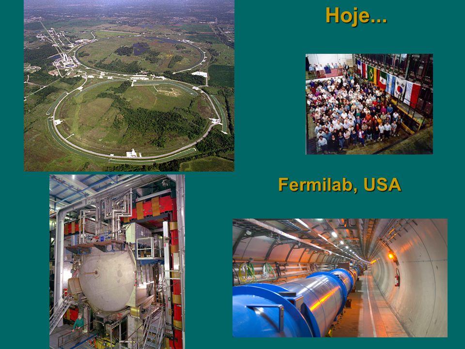 Hoje... Fermilab, USA