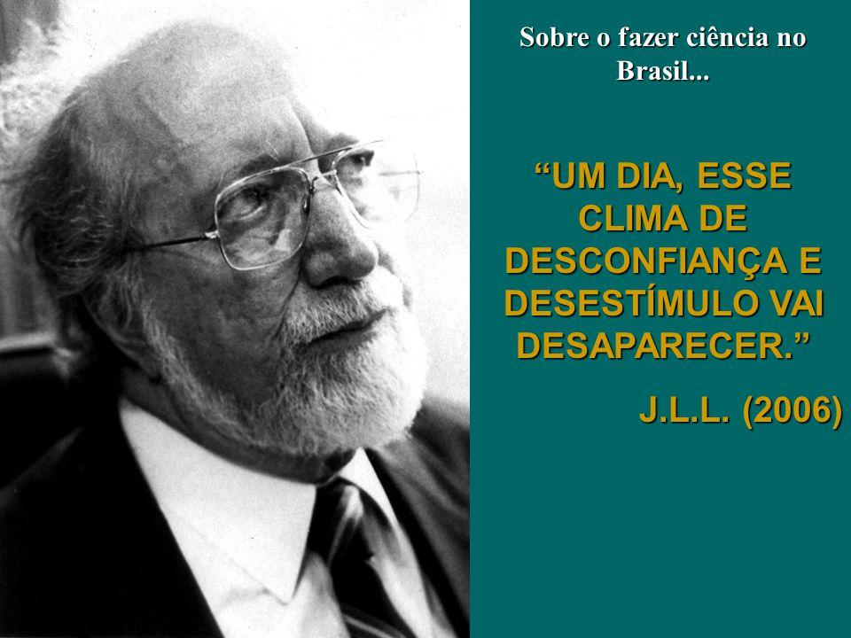 UM DIA, ESSE CLIMA DE DESCONFIANÇA E DESESTÍMULO VAI DESAPARECER.