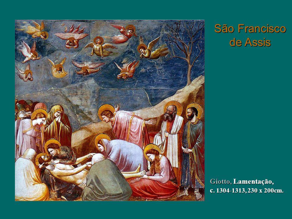 São Francisco de Assis Giotto, Lamentação, c. 1304-1313, 230 x 200cm.