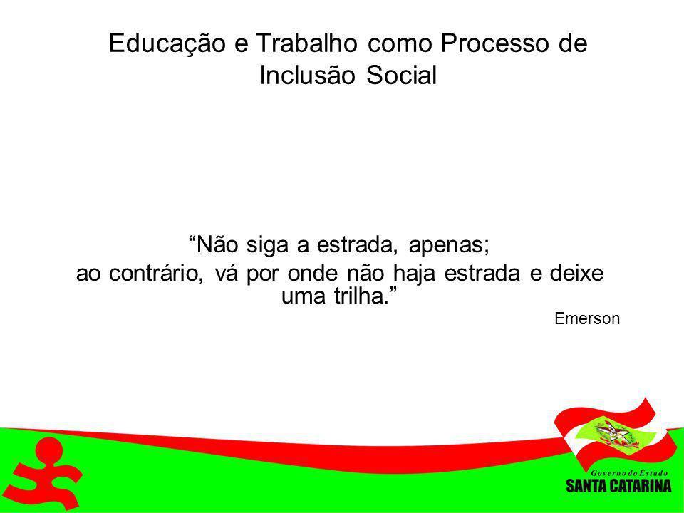 Educação e Trabalho como Processo de Inclusão Social