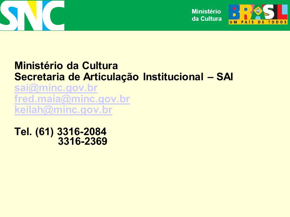 Secretaria de Articulação Institucional – SAI sai@minc.gov.br