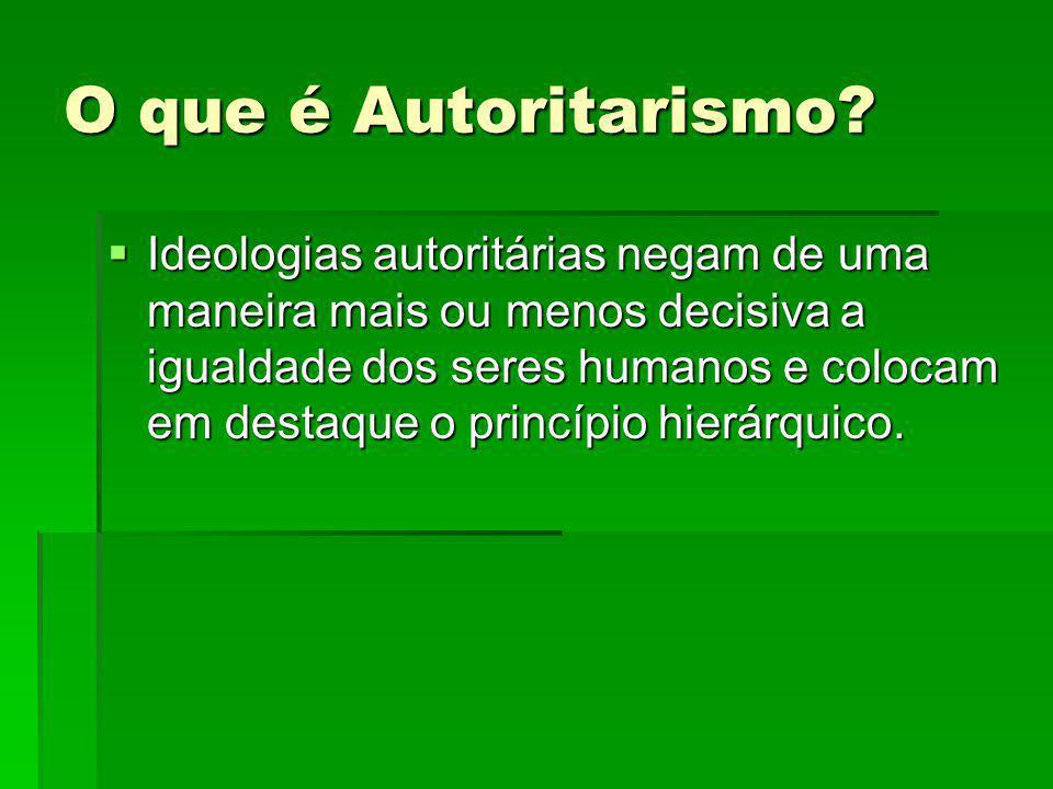O que é Autoritarismo
