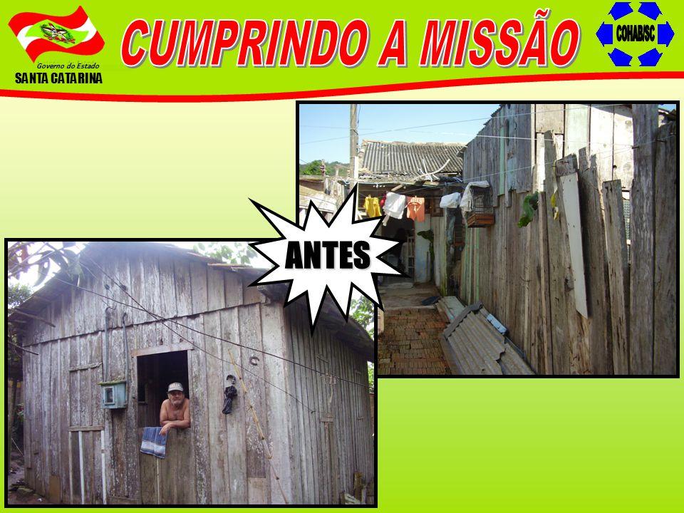 CUMPRINDO A MISSÃO COHAB/SC Governo do Estado SANTA CATARINA ANTES