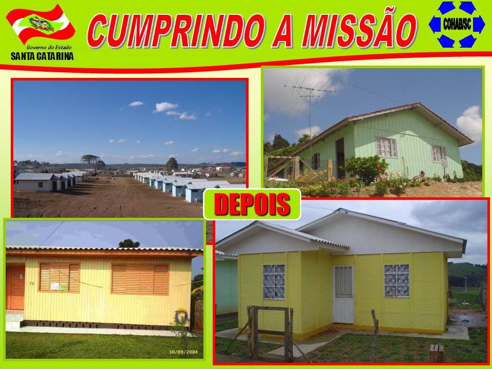 CUMPRINDO A MISSÃO COHAB/SC Governo do Estado SANTA CATARINA DEPOIS