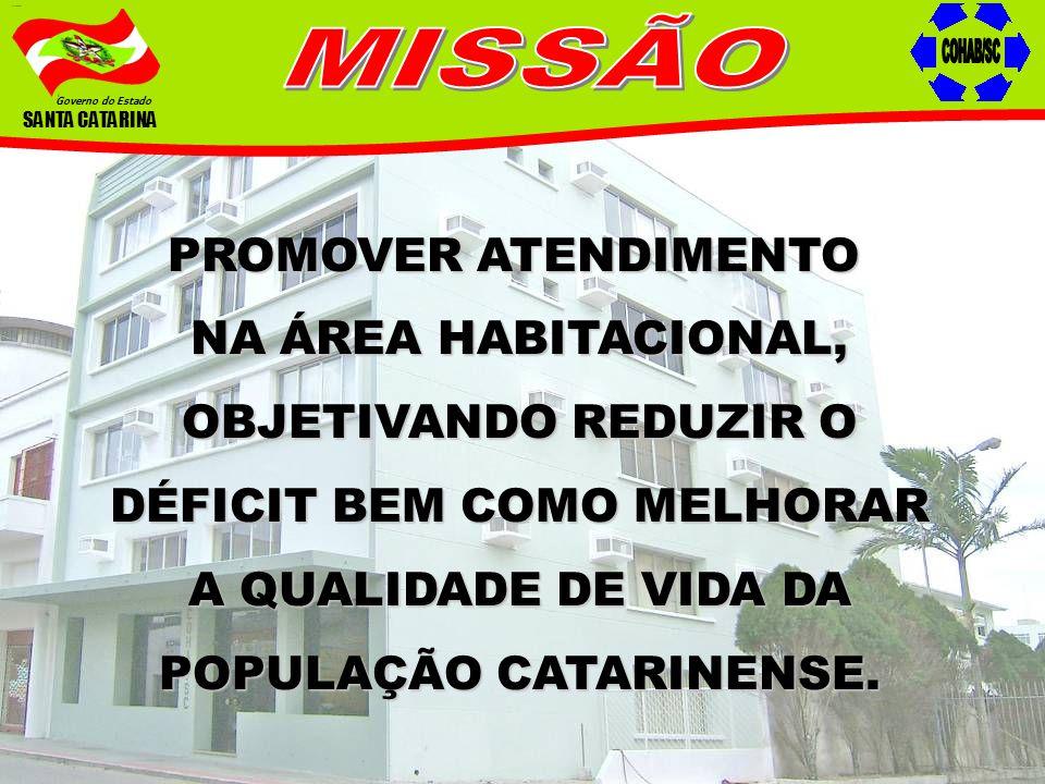 MISSÃO COHAB/SC PROMOVER ATENDIMENTO NA ÁREA HABITACIONAL,