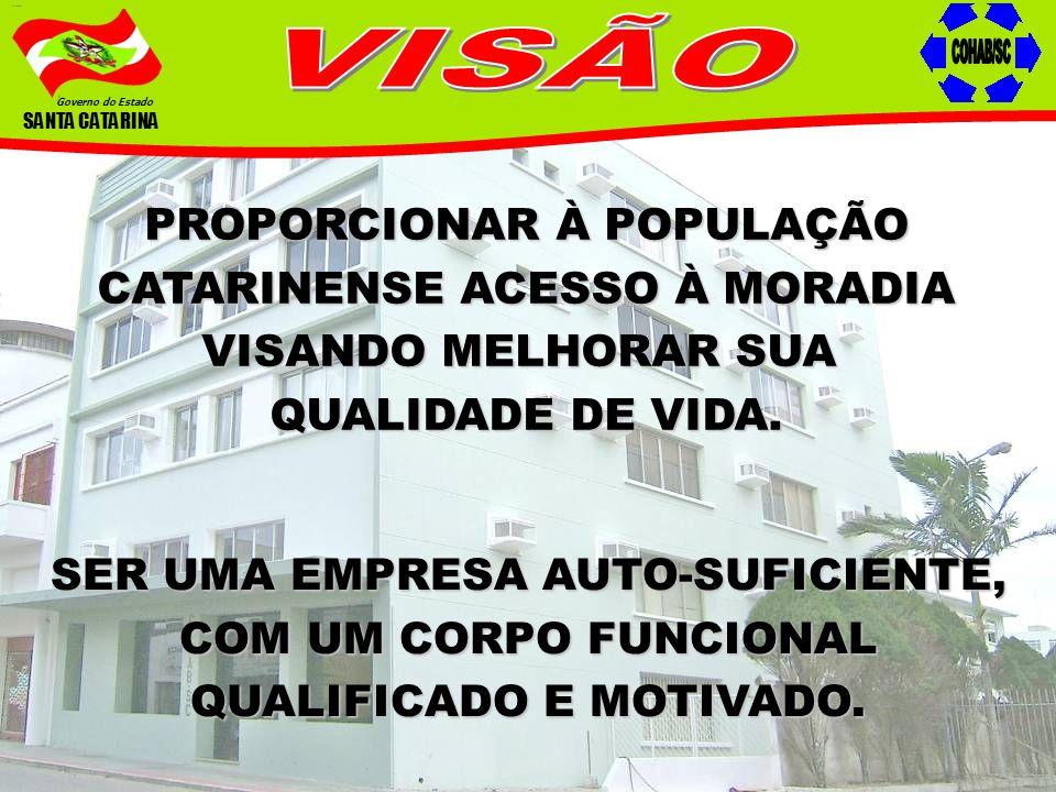 VISÃO COHAB/SC PROPORCIONAR À POPULAÇÃO CATARINENSE ACESSO À MORADIA