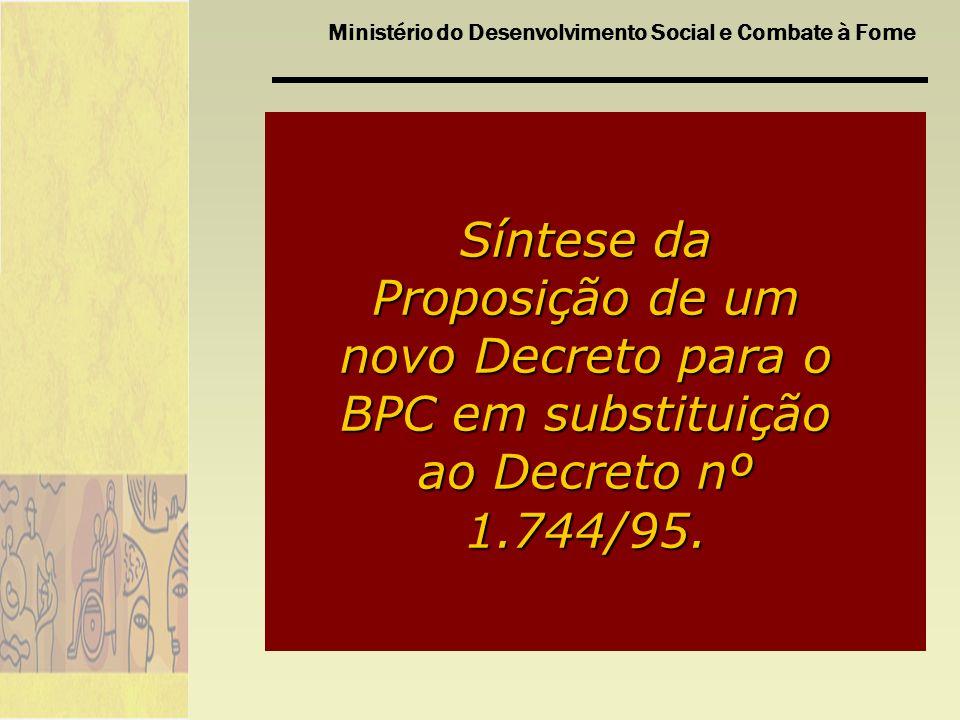 Síntese da Proposição de um novo Decreto para o BPC em substituição ao Decreto nº 1.744/95.