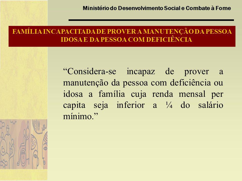 FAMÍLIA INCAPACITADA DE PROVER A MANUTENÇÃO DA PESSOA IDOSA E DA PESSOA COM DEFICIÊNCIA