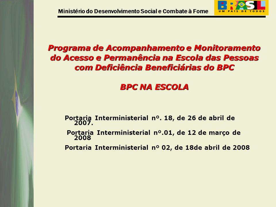 Programa de Acompanhamento e Monitoramento do Acesso e Permanência na Escola das Pessoas com Deficiência Beneficiárias do BPC BPC NA ESCOLA