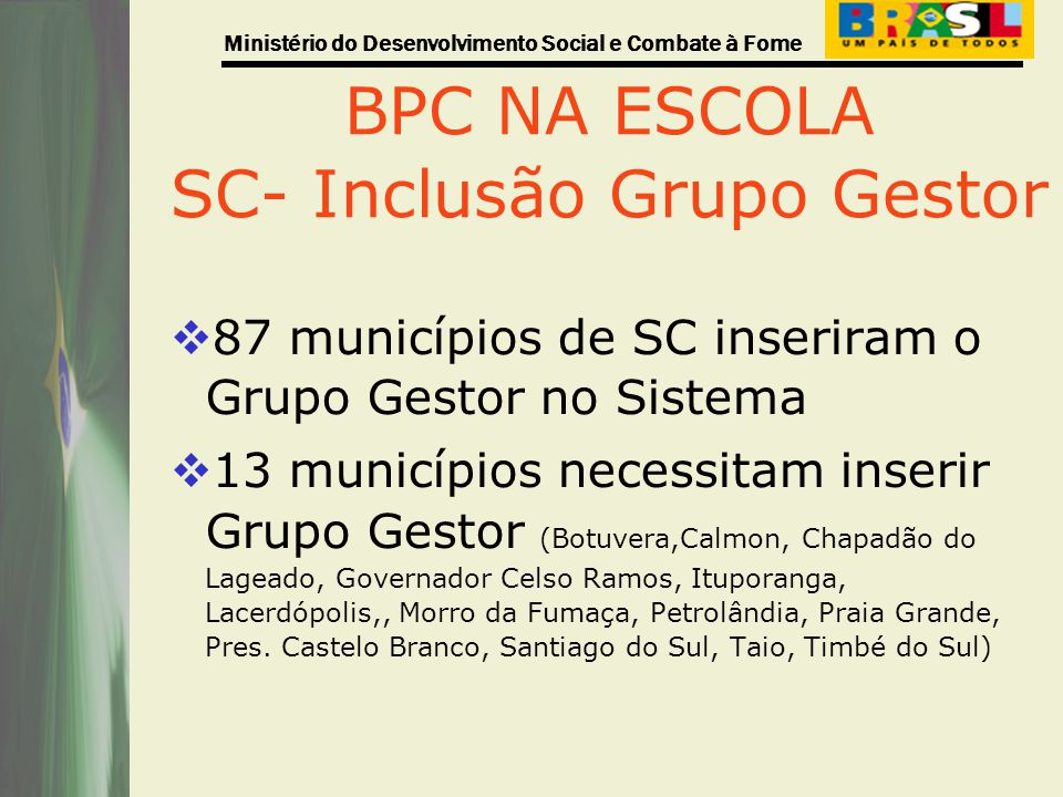 BPC NA ESCOLA SC- Inclusão Grupo Gestor