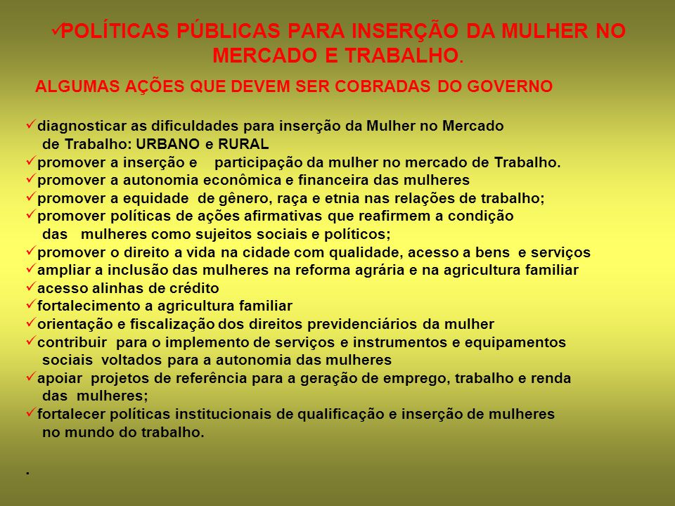 POLÍTICAS PÚBLICAS PARA INSERÇÃO DA MULHER NO MERCADO E TRABALHO.