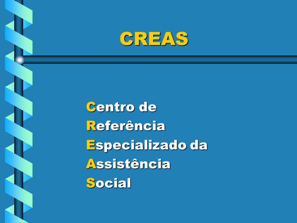 CREAS Centro de Referência Especializado da Assistência Social