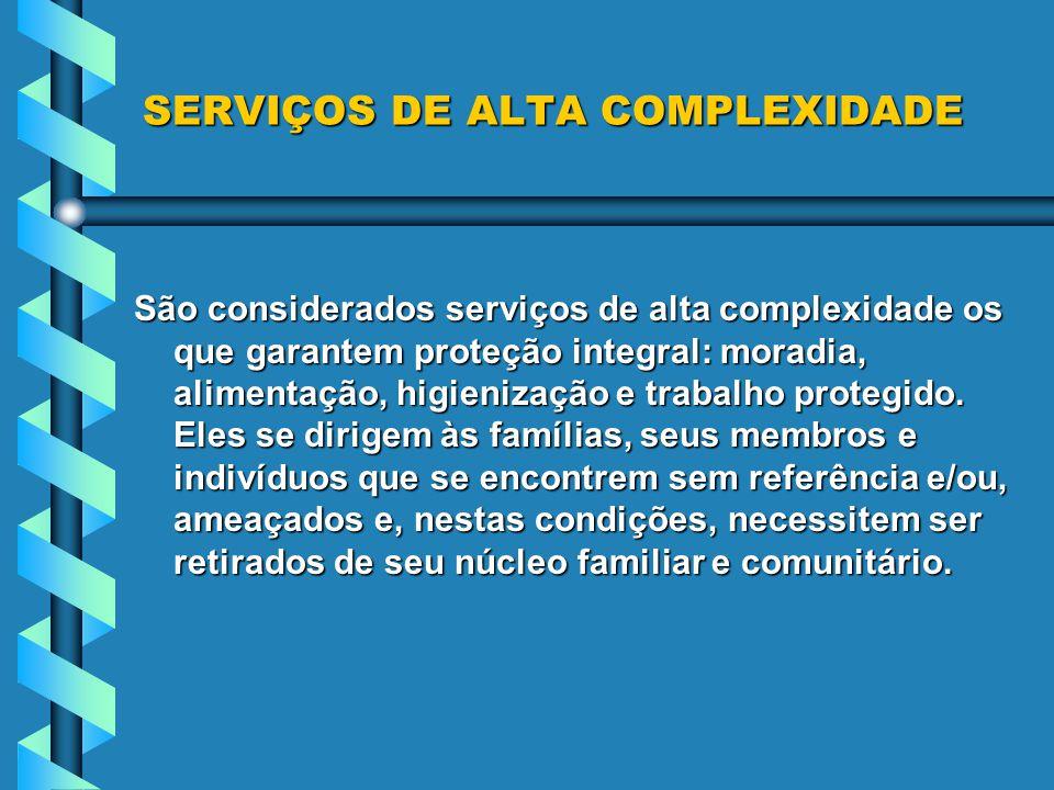 SERVIÇOS DE ALTA COMPLEXIDADE