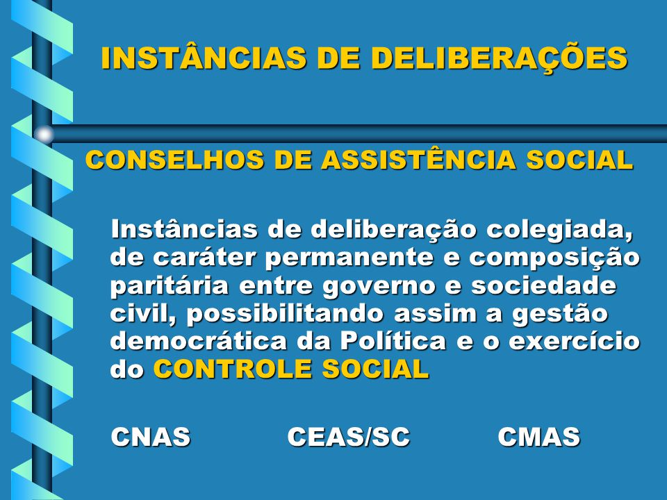 INSTÂNCIAS DE DELIBERAÇÕES