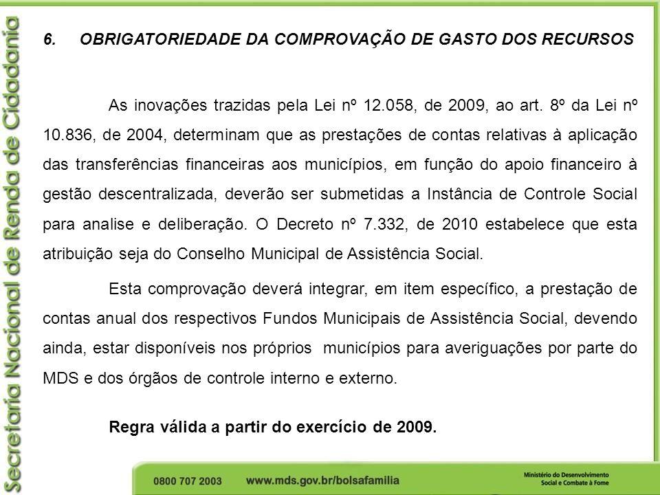 6. OBRIGATORIEDADE DA COMPROVAÇÃO DE GASTO DOS RECURSOS