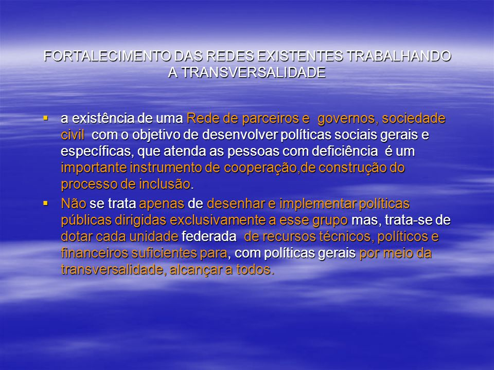 FORTALECIMENTO DAS REDES EXISTENTES TRABALHANDO A TRANSVERSALIDADE