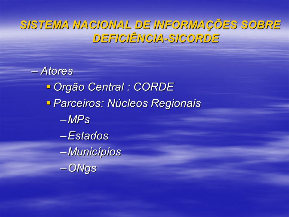 SISTEMA NACIONAL DE INFORMAÇÕES SOBRE DEFICIÊNCIA-SICORDE