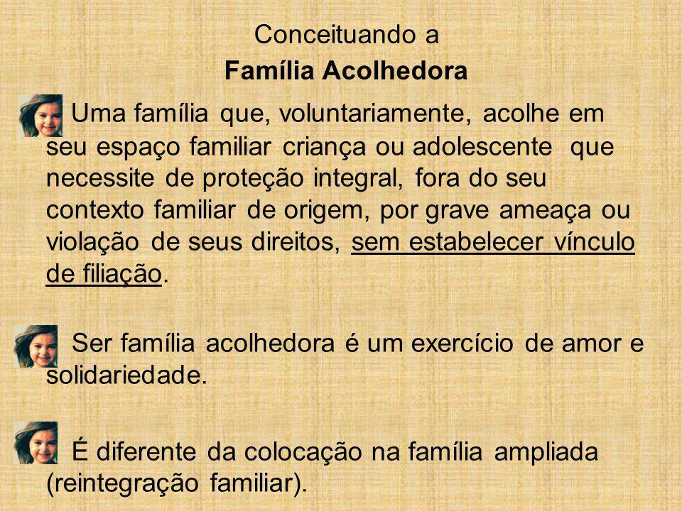Conceituando a Família Acolhedora.