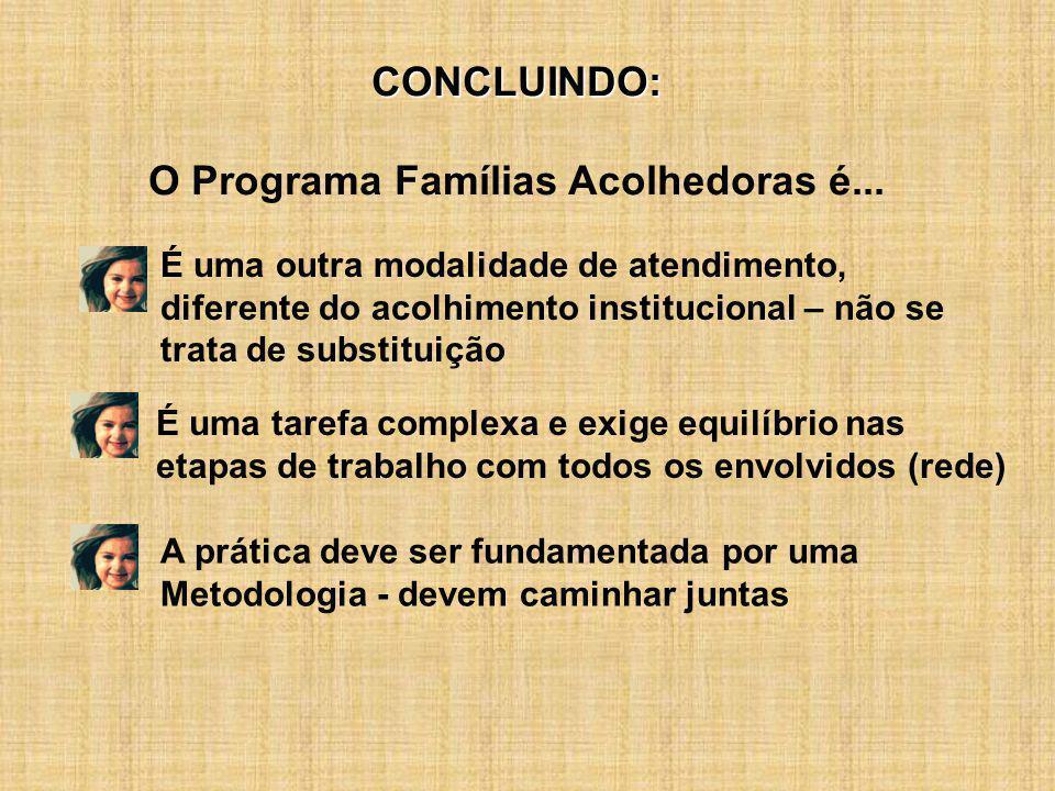 O Programa Famílias Acolhedoras é...