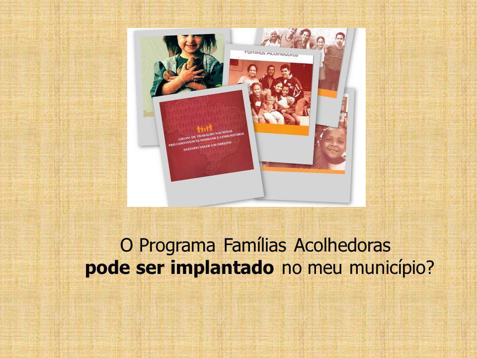 O Programa Famílias Acolhedoras pode ser implantado no meu município