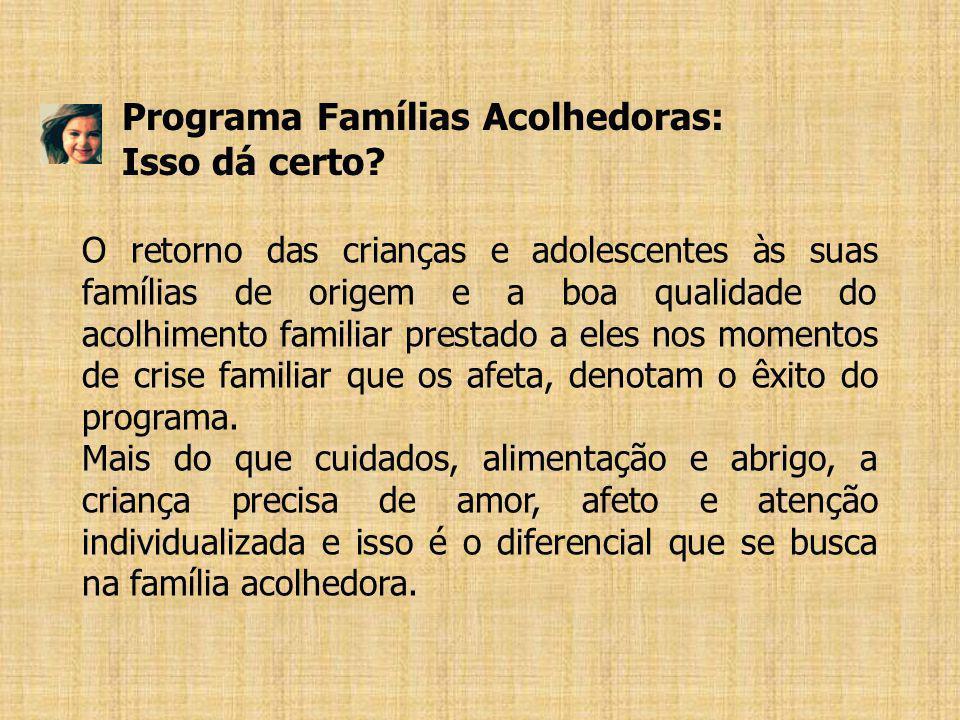 Programa Famílias Acolhedoras: Isso dá certo