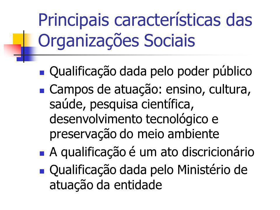 Principais características das Organizações Sociais