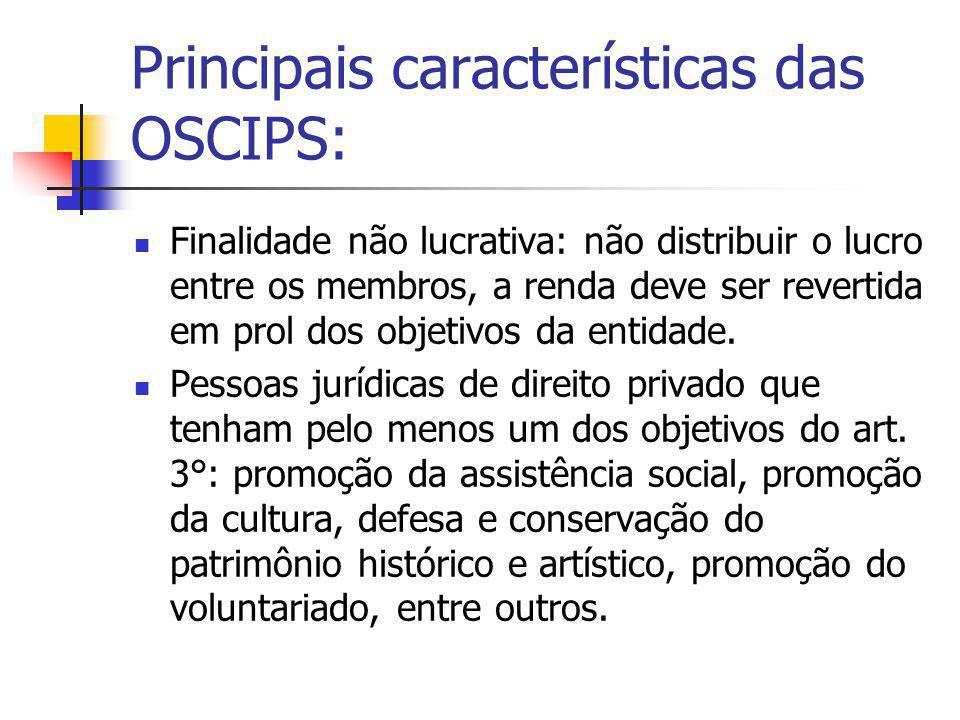 Principais características das OSCIPS: