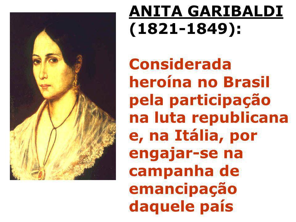 ANITA GARIBALDI (1821-1849):