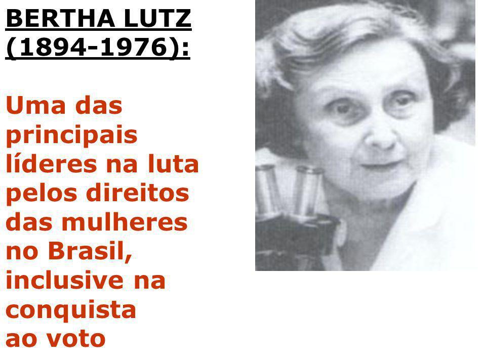 BERTHA LUTZ (1894-1976): Uma das principais. líderes na luta. pelos direitos das mulheres no Brasil,