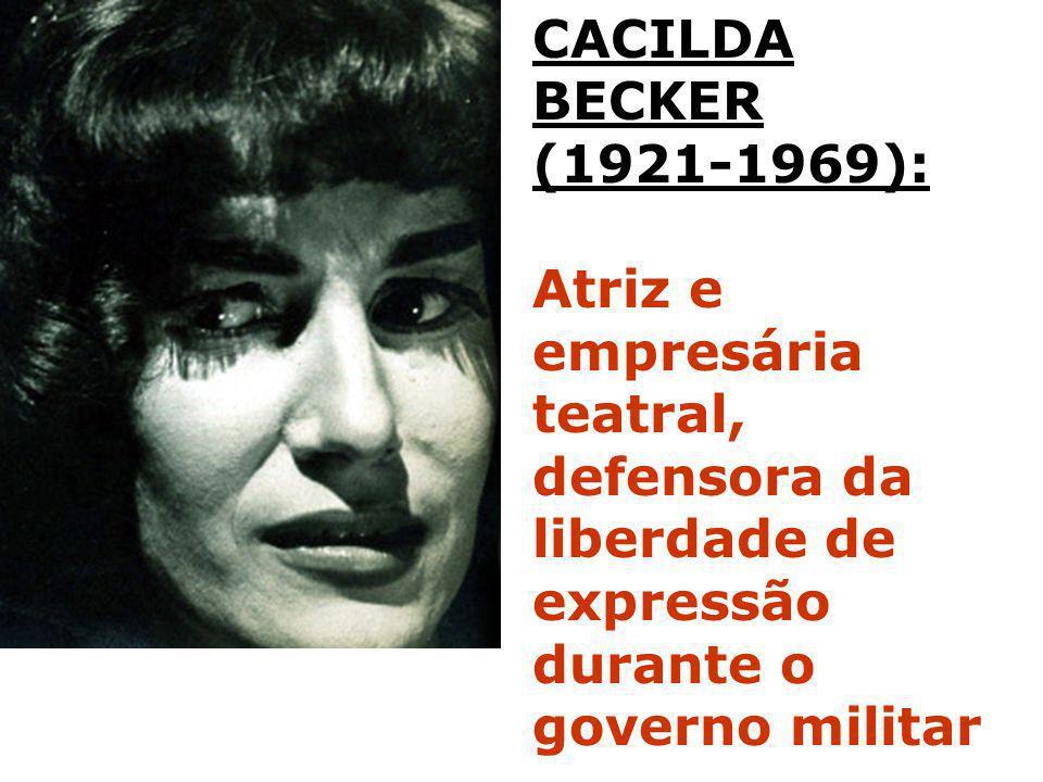 CACILDA BECKER (1921-1969): Atriz e empresária. teatral, defensora da.