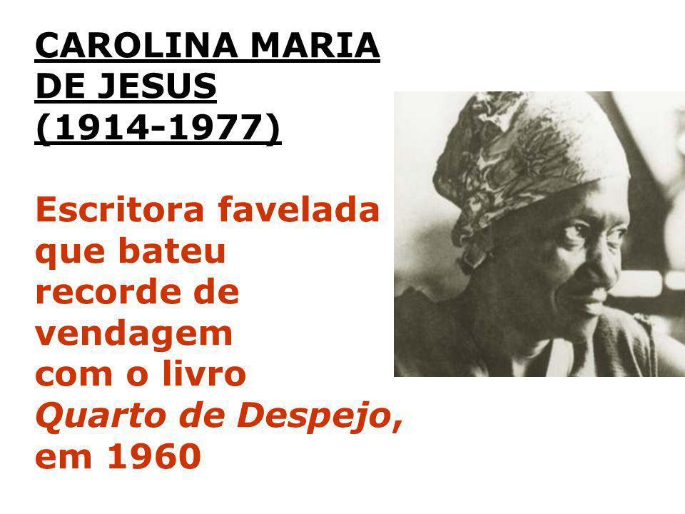 CAROLINA MARIA DE JESUS. (1914-1977) Escritora favelada que bateu. recorde de. vendagem. com o livro.