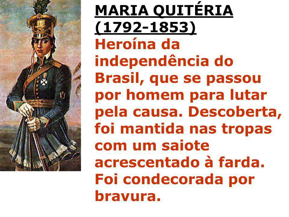 MARIA QUITÉRIA (1792-1853) Heroína da independência do.